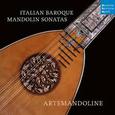 ARTEMANDOLINE - ITALIAN BAROQUE MANDOLIN SONATAS (Compact Disc)