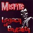 MISFITS - LEGACY OF BRUTALITY (Compact Disc)