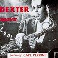 GORDON, DEXTER - DEXTER BLOWS HOT AND COOL (Compact Disc)