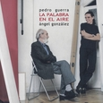 GUERRA, PEDRO - LA PALABRA EN EL AIRE (Compact Disc)