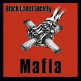 BLACK LABEL SOCIETY - MAFIA (Compact Disc)