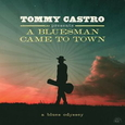 CASTRO, TOMMY - A BLUESMAN CAME TO TOWN (Compact Disc)