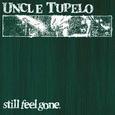 UNCLE TUPELO - STILL FEEL GONE -HQ- (Disco Vinilo LP)