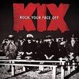 KIX - ROCK YOUR FACE OFF (Compact Disc)