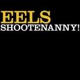 EELS - SHOOTENANNY! (Disco Vinilo LP)