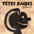 TETES RAIDES - GRATTE POIL (Compact Disc)