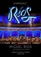 RIOS, MIGUEL - SYMPHONIC RIOS + DVD (Compact Disc)