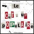 COMELADE, PASCAL - LE CUT-UP POPULAIRE -LTD- (Disco Vinilo LP)