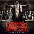 BURNING THE OPPRESSOR - DAMNATION (Compact Disc)