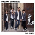 VOLVOX BROTHERS - SO SING! (Compact Disc)