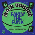 MAIN SOURCE - FAKIN' THE FUNK