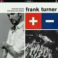 TURNER, FRANK - POSITIVE SONGS FOR NEGATIVE PEOPLE -LTD- (Compact Disc)
