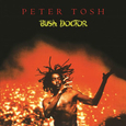TOSH, PETER - BUSH DOCTOR -HQ- (Disco Vinilo LP)