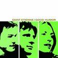 SAINT ETIENNE - GOOD HUMOR PART 1  (Compact Disc)