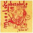 MANOLO KABEZABOLO - YA HERA ORA (Compact Disc)