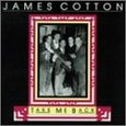 COTTON, JAMES - TAKE ME BACK (Disco Vinilo LP)