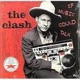 CLASH - IF MUSIC COULD TALK -HQ- (Disco Vinilo LP)