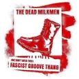 DEAD MILKMEN - WE DON'T NEED THIS-FASCIST GROOVE THANG 2º -LTD- (Disco Vinilo  7')