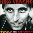 VENENO, KIKO - ECHATE UN CANTECITO (Compact Disc)