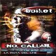 BOIKOT - NO CALLAR - LA RUTA DEL CHE (Compact Disc)