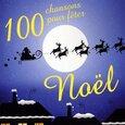 VARIOUS ARTISTS - 100 CHANSONS POUR FETER NOEL (Compact Disc)
