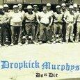 DROPKICK MURPHYS - DO OR DIE (Compact Disc)