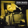 WAITS, TOM - FRANKS WILD YEARS (Compact Disc)