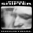 PITCHSHIFTER - INDUSTRIAL -DIGI- (Compact Disc)