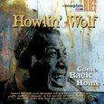 WOLF, HOWLIN - COME BACK HOME (Compact Disc)
