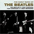 BEATLES - EARLY TAPES OF (Compact Disc)