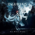 INGLORIOUS - WE WILL RIDE (Compact Disc)