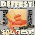 WILLIAMS, WENDY O. - DEFFEST AND BADDEST! (Compact Disc)