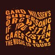 NILSSENS, GARD - IF YOU LISTEN CAREFULLY THE MUSIC IS YOURS (Disco Vinilo LP)