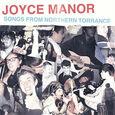 JOYCE MANOR - SONGS FROM NORTHERN TORRANCE -LTD- (Disco Vinilo LP)