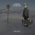 BELL, ERIC - STANDING AT A BUS STOP (Disco Vinilo LP)