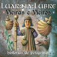 LUAR NA LUBRE - VIEIRAS E VIEIROS (Compact Disc)