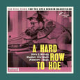 VARIOUS ARTISTS - A HARD ROW TO HOE VOL.1 (Disco Vinilo LP)