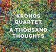 KRONOS QUARTET - A THOUSAND THOUGHTS (Compact Disc)