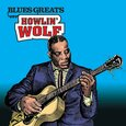 WOLF, HOWLIN - BLUES GREATS (Compact Disc)
