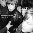 MANDO DIAO - BRING 'EM IN -HQ-
