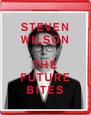 WILSON, STEVEN - FUTURE BITES (Blu-Ray Disc)