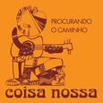 COISA NOSSA - PROCURANDO O CAMINHO/CHEGA GENTE (Disco Vinilo  7')