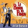 BANDA DEL PANDA - A LA FRESCA (Compact Disc)