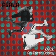 AIALA - 2021: AN EARTH ODDITY (Compact Disc)