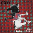 AIALA - 2021: AN EARTH ODDITY (Disco Vinilo LP)