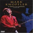 KNOPFLER, MARK - A NIGHT IN LONDON (Digital Video -DVD-)