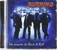 BURNING - UN POQUITO DE ROCK AND ROLL (Compact Disc)