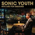 SONIC YOUTH - HITS ARE FOR SQUARES (Compact Disc)
