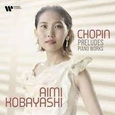 KOBAYASHI, AIMI - CHOPIN PRELUDES - PIANO WORKS (Compact Disc)