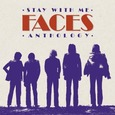 FACES - STAY WITH ME: ANTHOLOGY (Compact Disc)